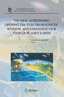 Orchiston, Wayne - The New Astronomy: Opening the Electromagnetic Window and Expanding Our View of Planet Earth, ebook