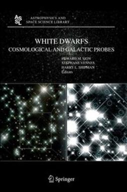 Shipman, Harry L. - White Dwarfs: Cosmological and Galactic Probes, e-bok