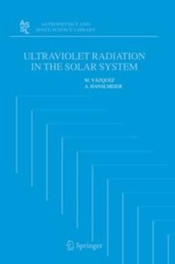 Hanslmeier, A. - Ultraviolet Radiation in the Solar System, e-bok