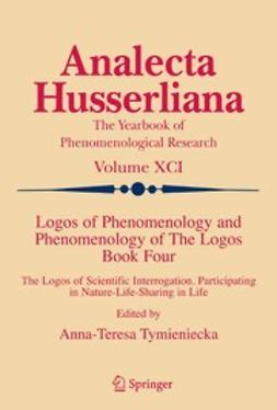 Tymieniecka, Anna-Teresa - Logos of Phenomenology and Phenomenology of the Logos. Book Four, ebook