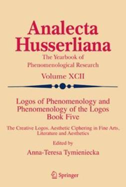Tymieniecka, Anna-Teresa - Logos of Phenomenology and Phenomenology of the Logos. Book Five, ebook