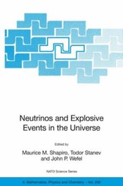 Shapiro, Maurice M. - Neutrinos and Explosive Events in the Universe, ebook