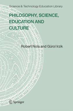Irzik, Gürol - Philosophy, Science, Education and Culture, e-kirja