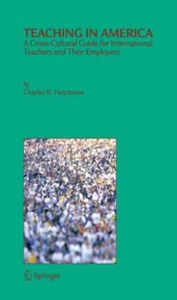 Hutchison, Charles B. - Teaching in America, ebook