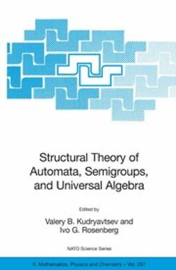 Goldstein, Martin - Structural Theory of Automata, Semigroups, and Universal Algebra, ebook