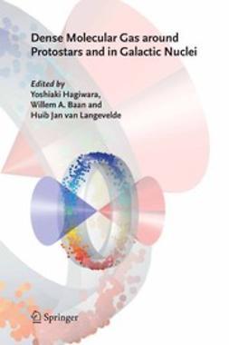 Baan, W.A. - Dense Molecular Gas Around Protostars and in Galactic Nuclei, ebook