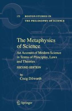 Dilworth, Craig - The Metaphysics of Science-1, e-kirja