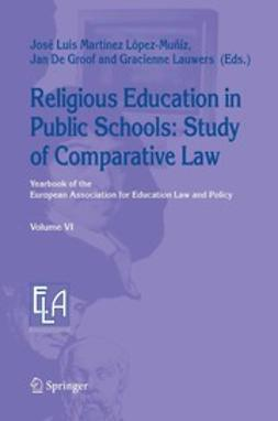 Groof, Jan - Religious Education in Public Schools: Study of Comparative Law, ebook