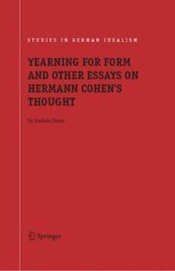 POMA, ANDREA - YEARNING FOR FORM AND OTHER ESSAYS ON HERMANN COHEN'S THOUGHT, ebook