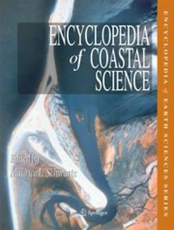 "Schwartz, Maurice L. - Encyclopedia <Emphasis Type=""Italic"">of</Emphasis> Coastal Science, ebook"