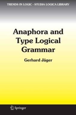 JÄger, Gerhard - Anaphora and Type Logical Grammar, ebook