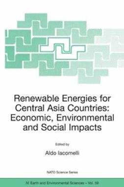 Iacomelli, Aldo - Renewable Energies for Central Asia Countries: Economic, Environmental and Social Impacts, ebook