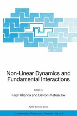 Khanna, Faqir - Non-Linear Dynamics and Fundamental Interactions, ebook