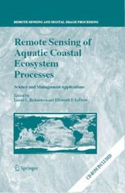 LeDREW, ELLSWORTH F. - Remote sensing of aquatic coastal ecosystem processes, ebook