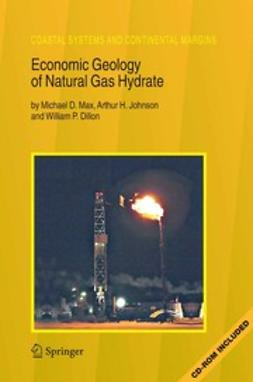 Dillon, William P. - Economic Geology of Natural Gas Hydrate, ebook