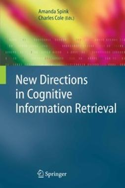 Cole, Charles - New Directions in Cognitive Information Retrieval, e-kirja