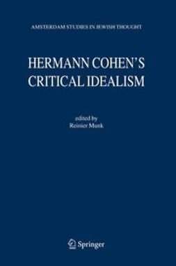 Munk, Reinier - Hermann Cohen's Critical Idealism, ebook