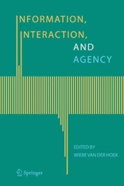 Hoek, Wiebe - Information, Interaction and Agency, ebook