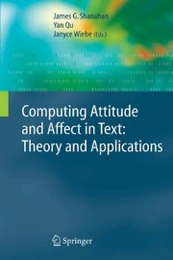 Qu, Yan - Computing Attitude and Affect in Text: Theory and Applications, e-bok