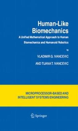 Ivancevic, Tijana T. - Human-Like Biomechanics, ebook