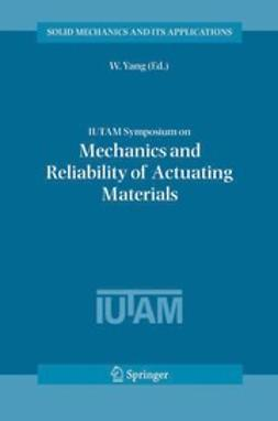 Yang, W. - IUTAM Symposium on Mechanics and Reliability of Actuating Materials, e-bok