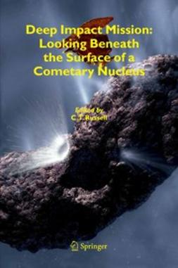Russell, Christopher T. - Deep Impact Mission: Looking Beneath the Surface of a Cometary Nucleus, ebook
