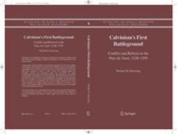 Bruening, Michael W. - Calvinism's First Battleground, ebook