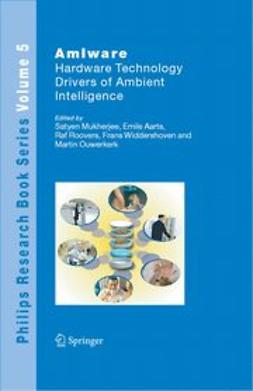 Aarts, Ronald M. - AmIware Hardware Technology Drivers of Ambient Intelligence, ebook