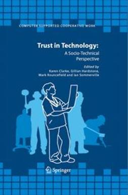 Clarke, Karen - Trust in Technology: A Socio-Technical Perspective, ebook