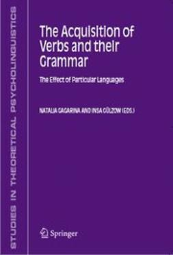 Gagarina, Natalia - The Acquisition of Verbs and their Grammar: The Effect of Particular Languages, e-bok