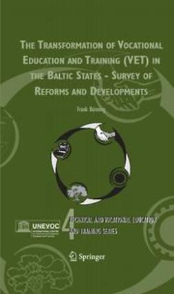 Bünning, Frank - The Transformation of Vocational Education and Training (VET) in the Baltic States - Survey of Reforms and Developments, ebook