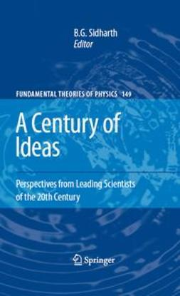 Sidharth, B. G. - A Century of Ideas, e-kirja