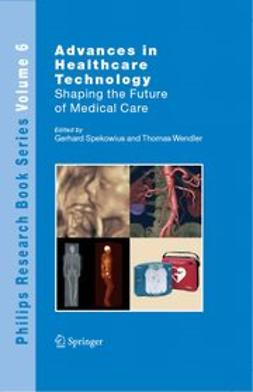 Spekowius, Gerhard - Advances in Health care Technology Care Shaping the Future of Medical, ebook