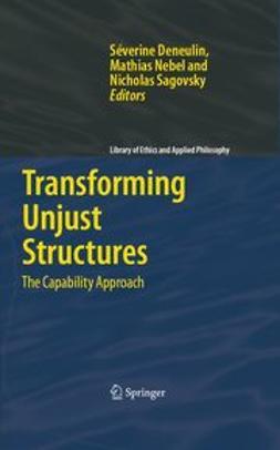 Deneulin, Séverine - Transforming Unjust Structures The Capability Approach, ebook