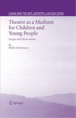 Schonmann, Shifra - Theatre as a Medium for Children and Young People, ebook