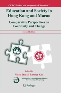 Bray, Mark - Education and Society in Hong Kong and Macao, ebook