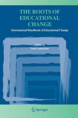 Lieberman, Ann - The Roots of Educational Change, ebook