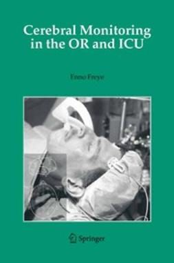 Freye, Enno - Cerebral Monitoring in the OR and ICU, ebook