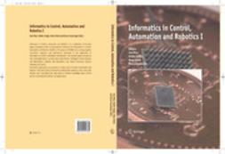 INFORMATICS IN CONTROL, AUTOMATION AND ROBOTICS I