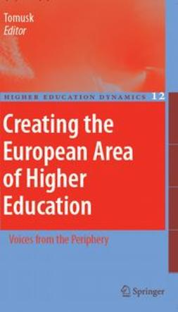 Tomusk, Voldemar - Creating the European Area of Higher Education, ebook