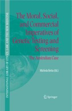 Betta, Michela - The Moral, Social, and Commercial Imperatives of Genetic Testing and Screening, ebook