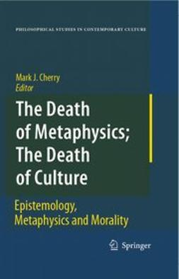 Cherry, Mark J. - The death of metaphysics; the death of culture, ebook