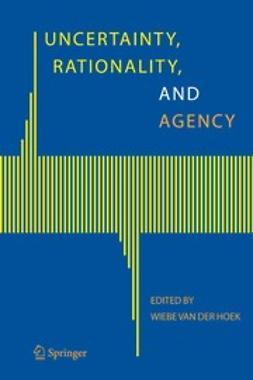Hoek, Wiebe - Uncertainty, Rationality, and Agency, ebook