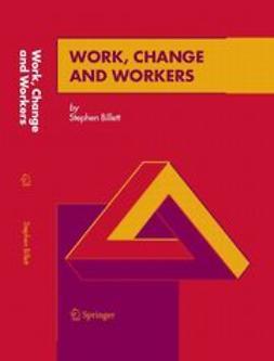 BILLETT, STEPHEN - WORK, CHANGE AND WORKERS, e-bok