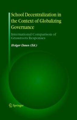 Daun, Holger - School Decentralization in the Context of Globalizing Governance, ebook