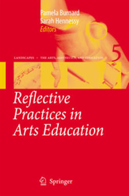 Burnard, Pamela - Reflective Practices in Arts Education, ebook