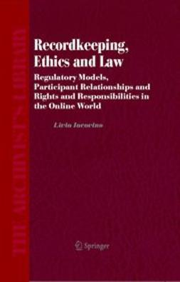 Iacovino, Livia - Recordkeeping, Ethics and Law, ebook