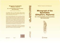 Foissner, Wilhelm - Monograph of the Spathidiida (Ciliophora, Haptoria), ebook