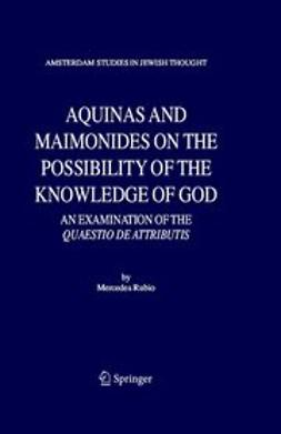 Rubio, Mercedes - Aquinas and maimonides on the possibility of the knowledge of god, ebook