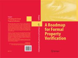DasGupta, Pallab - A Roadmap for Formal Property Verification, ebook